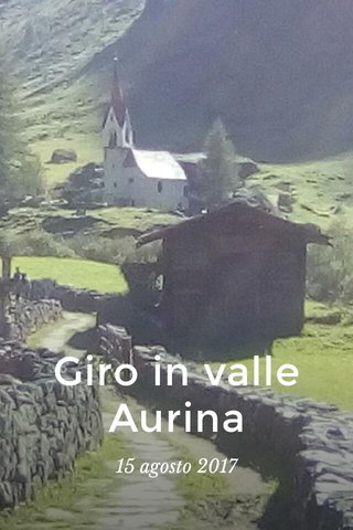 Giro in valle Aurina 15 agosto 2017