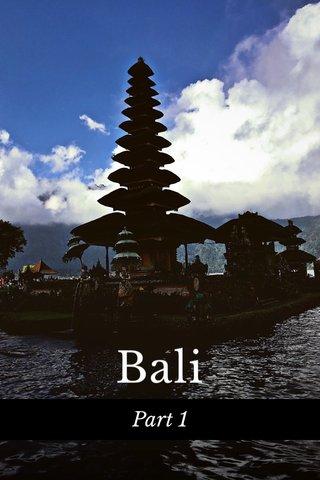 Bali Part 1
