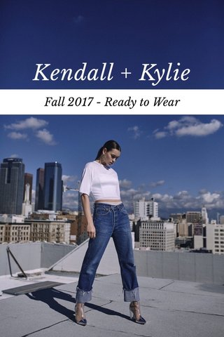 Kendall + Kylie Fall 2017 - Ready to Wear