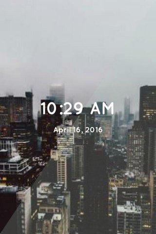 10:29 AM April 16, 2016