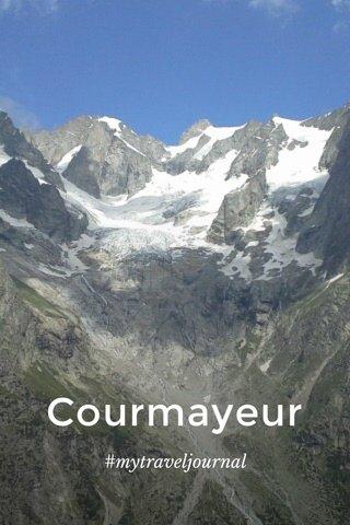 Courmayeur #mytraveljournal