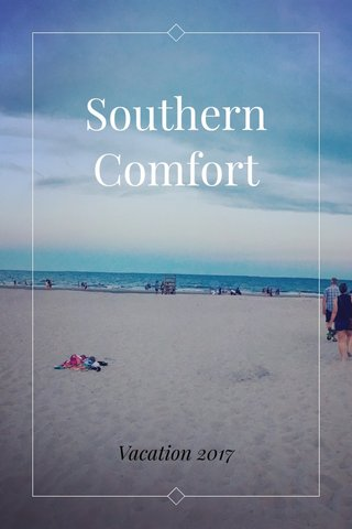 Southern Comfort Vacation 2017