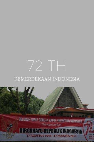 72 TH KEMERDEKAAN INDONESIA