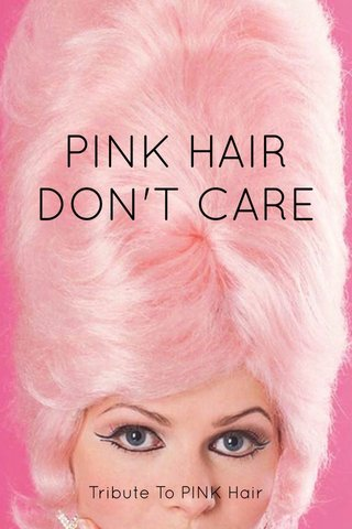 PINK HAIR DON'T CARE Tribute To PINK Hair