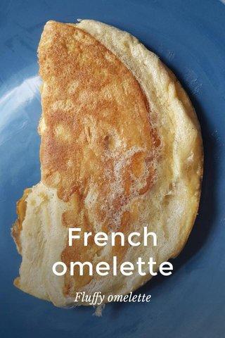 French omelette Fluffy omelette