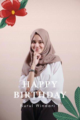 HAPPY BIRTHDAY Nurul Windari F