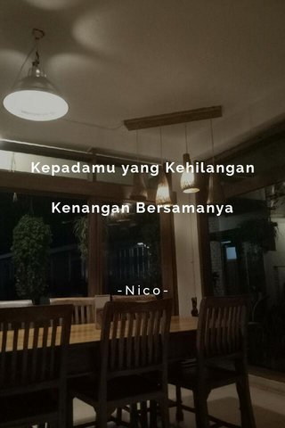 Kepadamu yang Kehilangan Kenangan Bersamanya -Nico-