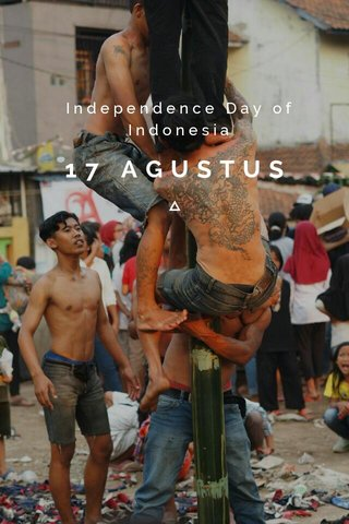 17 AGUSTUS Independence Day of Indonesia