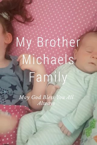 My Brother Michaels Family May God Bless You All Always