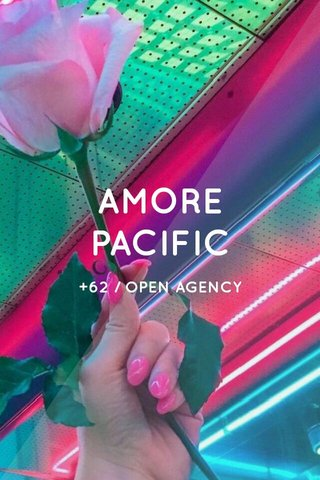 AMORE PACIFIC +62 / OPEN AGENCY
