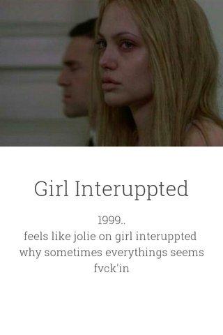 Girl Interuppted