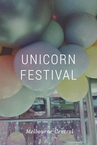 UNICORN FESTIVAL Melbourne Central