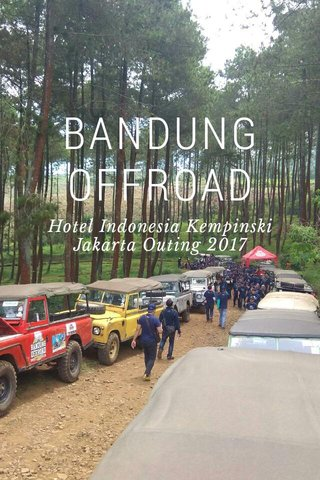 BANDUNG OFFROAD Hotel Indonesia Kempinski Jakarta Outing 2017