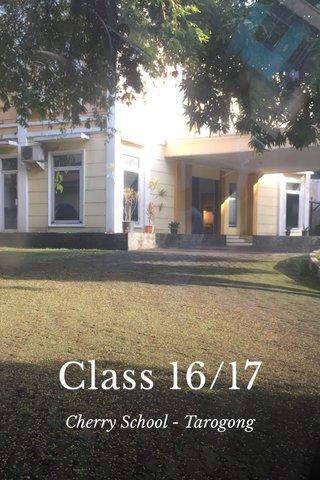 Class 16/17 Cherry School - Tarogong