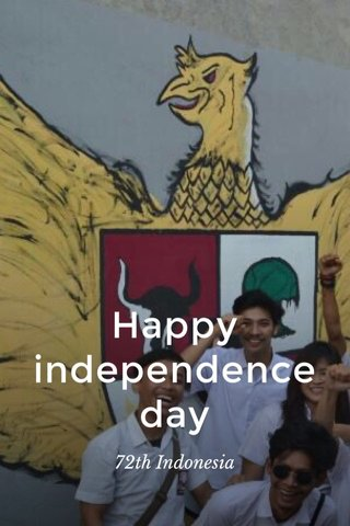 Happy independence day 72th Indonesia