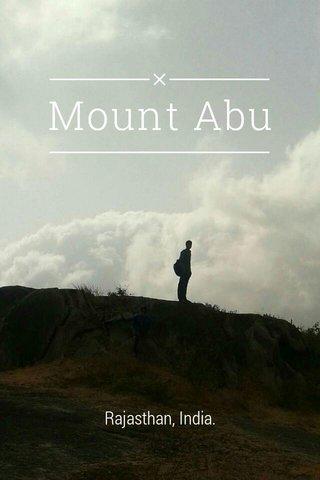 Mount Abu Rajasthan, India.