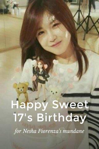 Happy Sweet 17's Birthday for Nesha Fiorenza's mundane