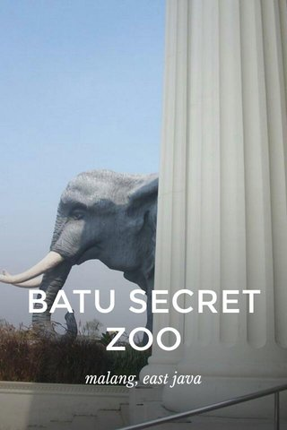 BATU SECRET ZOO malang, east java