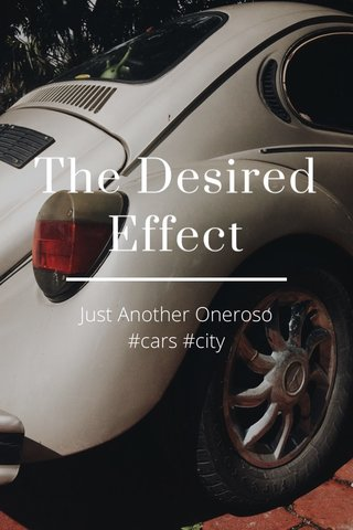 The Desired Effect Just Another Oneroso #cars #city
