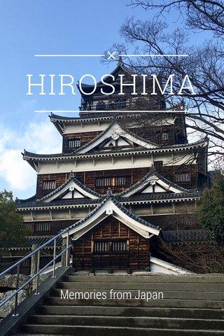 HIROSHIMA Memories from Japan