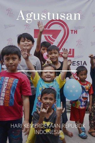 Agustusan HARI KEMERDEKAAN REPUBLIK INDONESIA