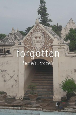 forgotten humble_trouble