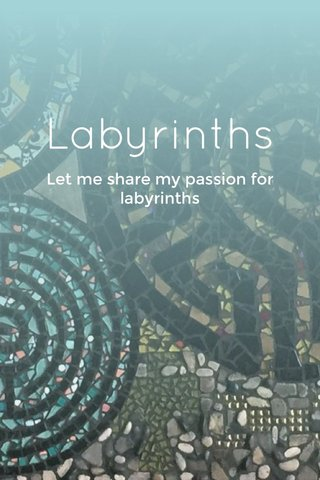 Labyrinths Let me share my passion for labyrinths