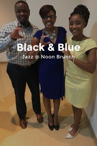 Black & Blue Jazz @ Noon Brunch