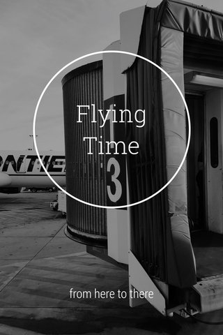 Flying Time from here to there
