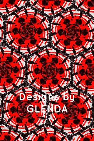 Designs by GLENDA