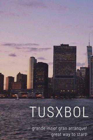 TUSXBOL — grande inzio! gran arranque! great way to start!