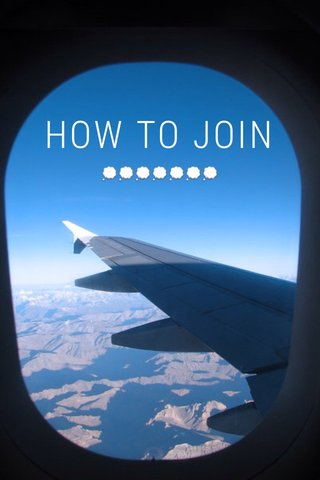 HOW TO JOIN 💭💭💭💭💭💭💭