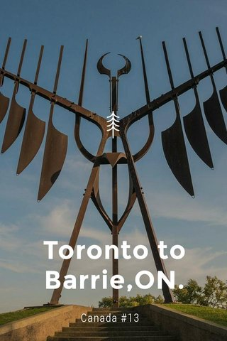 Toronto to Barrie,ON. Canada #13