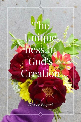 The Uniqueness in God's Creation Flower Boquet