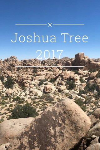 Joshua Tree 2017