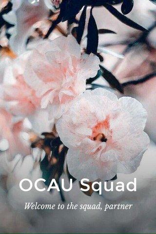 OCAU Squad Welcome to the squad, partner