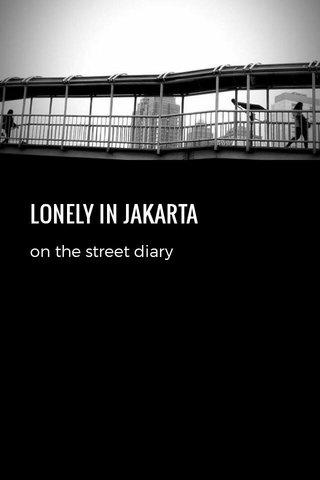 LONELY IN JAKARTA