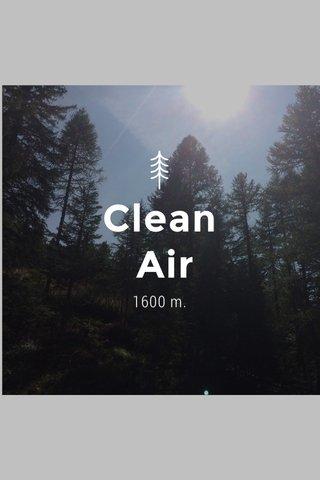 Clean Air 1600 m.