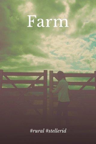 Farm #rural #stellerid