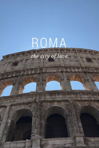 ROMA the city of love