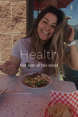 Health Not just of the mind