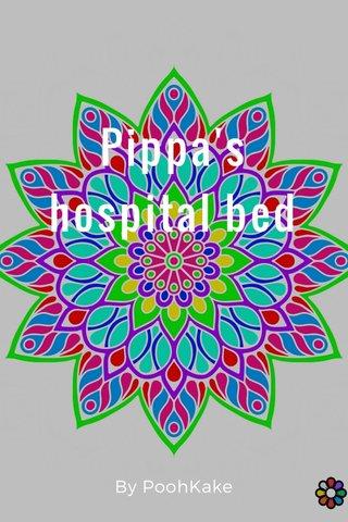 Pippa's hospital bed By PoohKake