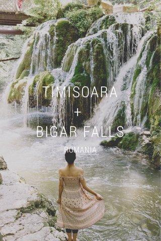 TIMISOARA + BIGAR FALLS ROMANIA