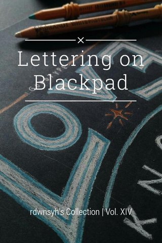 Lettering on Blackpad rdwnsyh's Collection | Vol. XIV