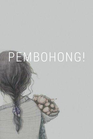 PEMBOHONG!