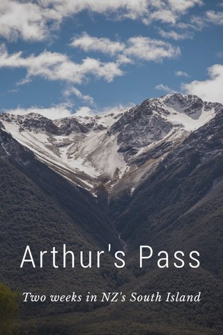 Arthur's Pass Two weeks in NZ's South Island