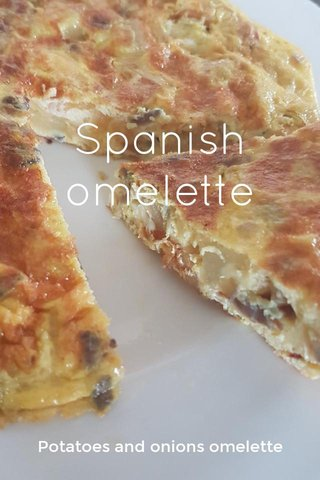 Spanish omelette Potatoes and onions omelette