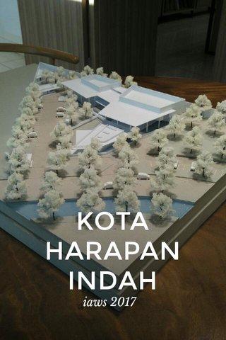 KOTA HARAPAN INDAH iaws 2017