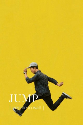 JUMP | people in wall |