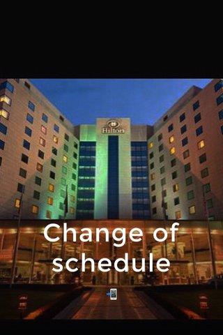 Change of schedule 📲